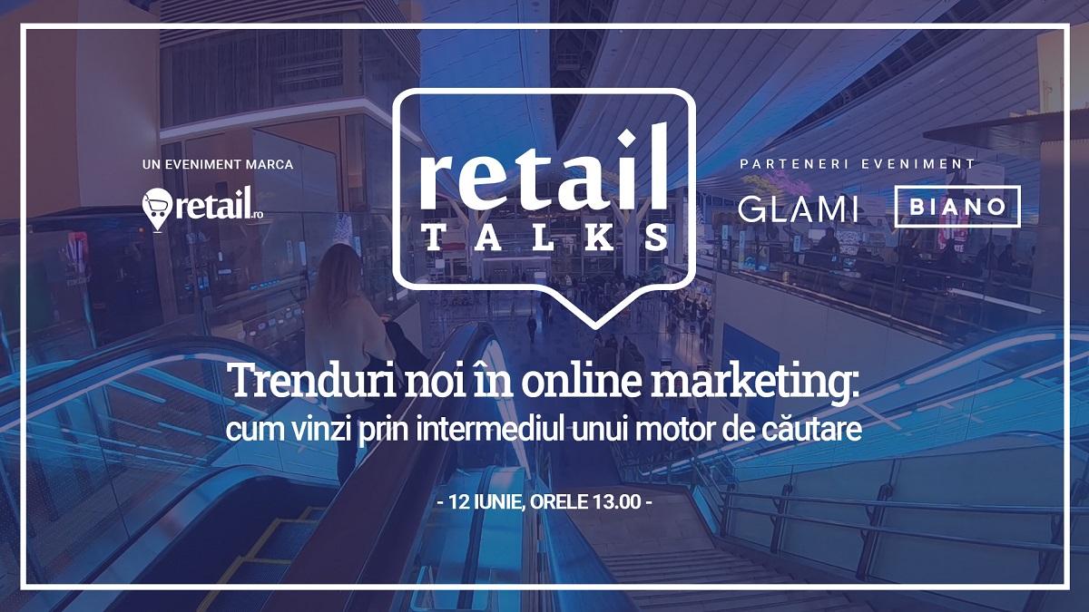 Webinar retailTalks: Trenduri noi în online marketing - Cum vinzi prin intermediul unui motor de căutare online