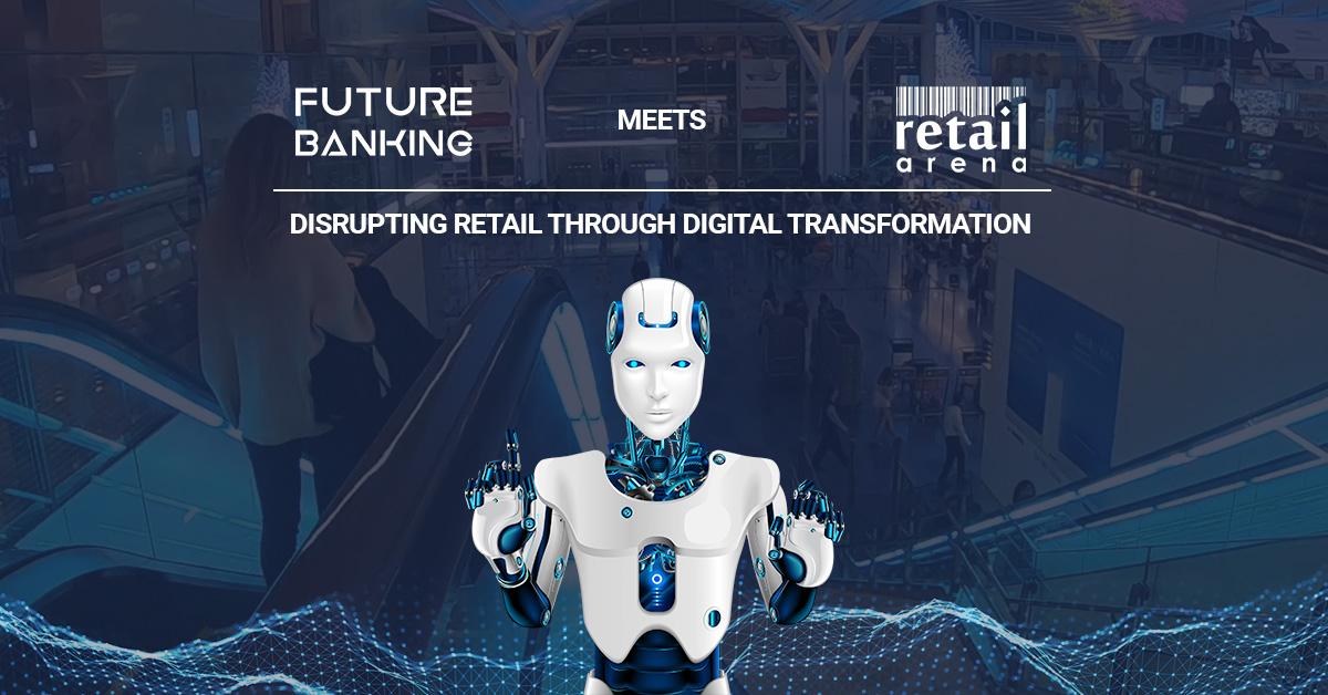 Noi speakeri anunțati la Future Banking meets retailArena: Disrupting retail through digital transformation