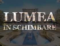 Lumea in schimbare – Romania...