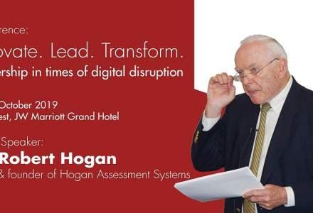 """Mesajul Prof. Dr. Robert Hogan: """"Modestia, integritatea, competenta si viziunea sunt atributele liderilor de succes de maine"""""""