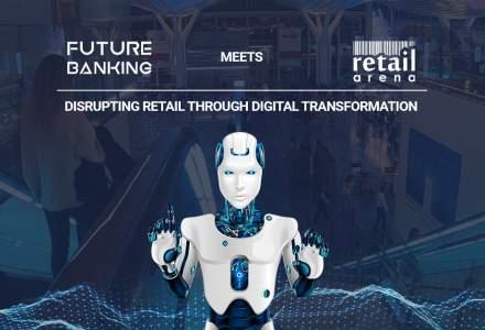 Cum reinventezi comerțul prin transformare digitală? Participă la crossover-ul anului în materie de evenimente de business - Future Banking meets retailArena – și află!