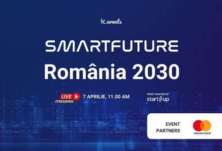 Smart Future, România 2030 - Cum punem România pe harta viitorului?