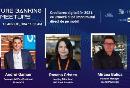 Future Banking Meetup #5: Care sunt ingredientele unui credit digital livrat în doar câteva minute din telefonul mobil