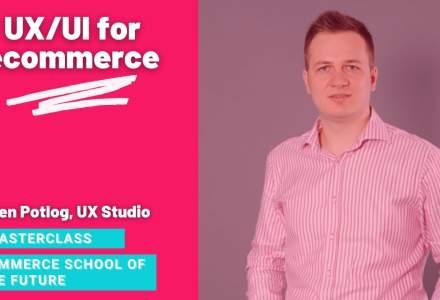 Commerce School of the Future Masterclass: cum transformi experiența clientului prin tehnici de optimizare UX/UI. Video și resurse descărcabile