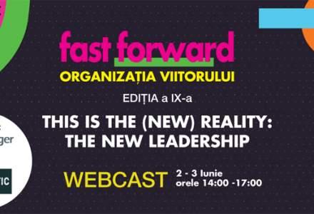 (P) FAST FORWARD. ORGANIZAȚIA VIITORULUI Ediția a IX-a: This is the (New) Reality: The New Leadership