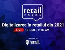 retailTalks: Digitalizarea în...