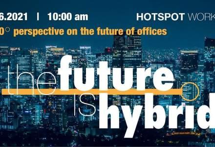 (P) HOTSPOT Workhub – The Future is Hybrid. Reinventarea spațiilor de lucru
