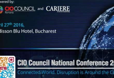 (P) Conferinta Nationala a Managerilor de IT din Romania, Editia a IV-a Connected World. Disruption is Around the Corner 27 aprilie 2016, Hotel Radisson Blu, Bucuresti