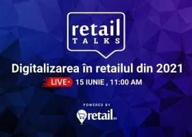 retailTalks: Digitalizarea în retailul din 2021 - trenduri în piață și...
