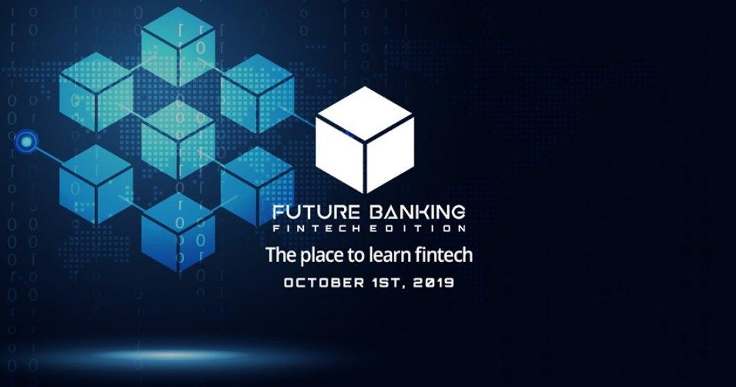 Future Banking FinTech Edition: Evenimentul ce aduce laolalta toata industria FinTech din Romania si nume importante din Europa