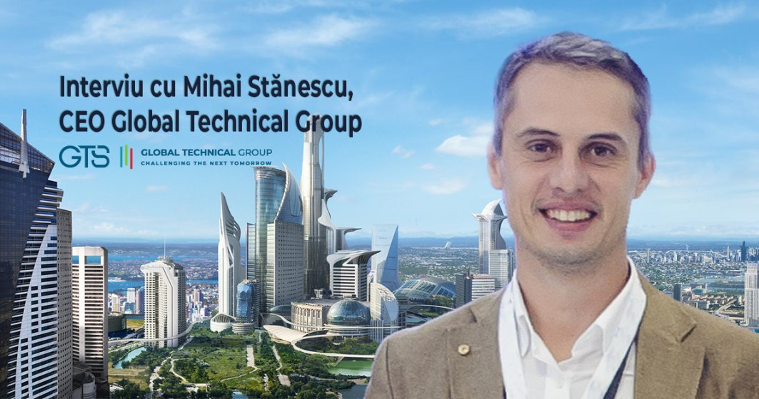 """Interviu cu Mihai Stanescu, CEO Global Technical Group: """"Tehnologia este precum o carte, nu o cumperi doar să o pui în bibliotecă. Aceasta ȋşi atinge scopul când are un real impact ȋn business-uri şi comunităƫi"""""""