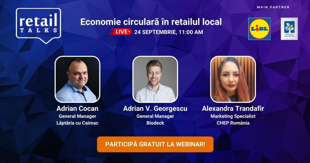 retailTalks: Economie circulară în retailul local. Înscrie-te gratuit la webinarul de vineri, 24 septembrie!