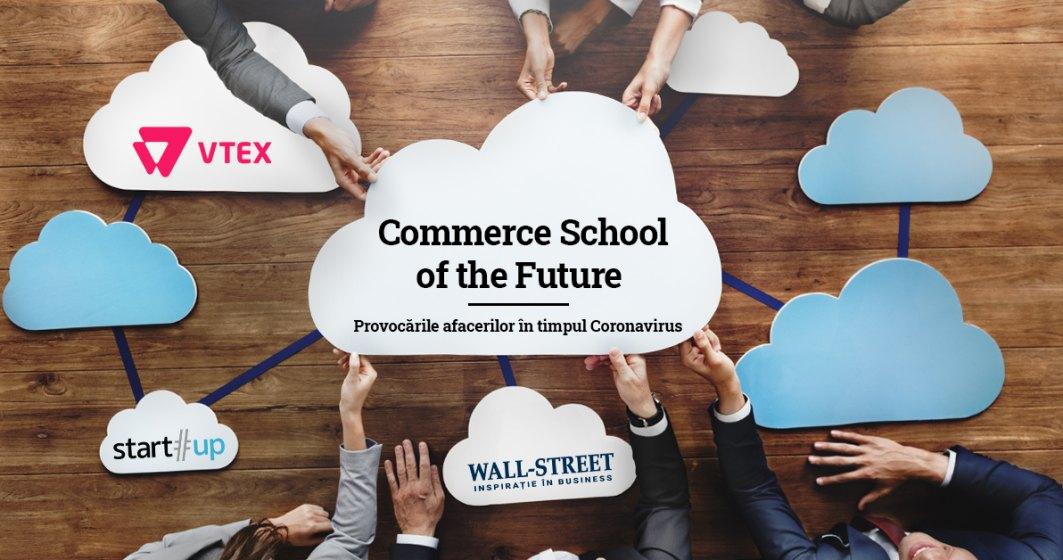 Commerce School of the Future: Webminarii, podcasturi si video-uri educative, croite pentru a ajuta antreprenorii să depășească provocarile pandemiei