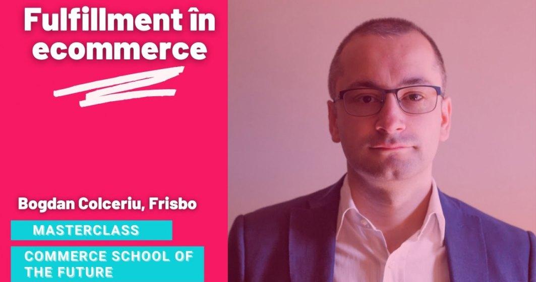 Masterclass Commerce School of the Future - cum și de ce faci fulfillment? Video și studii de caz pentru creșterea afacerii tale online