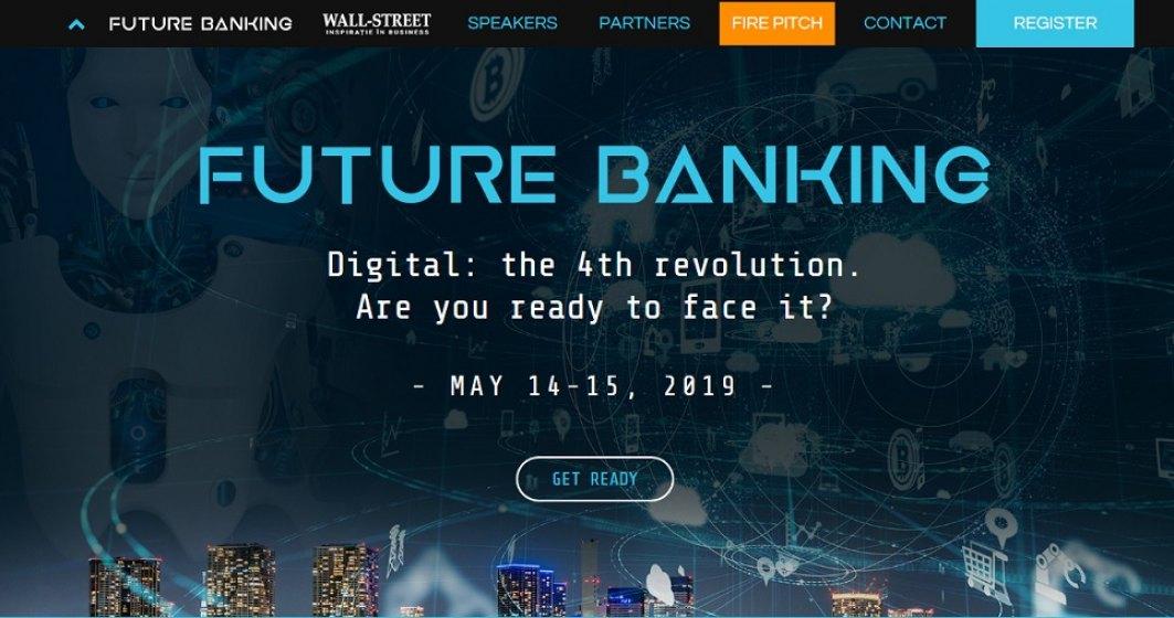 Future Banking 2019: cine sunt cei peste 40 de specialisti din banking, FinTech, Legal si investitii care urca pe scena